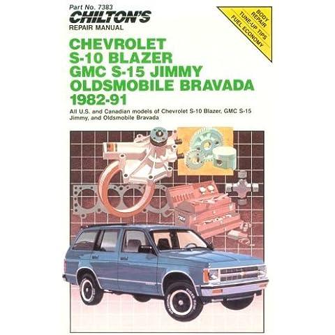 Chilton's Repair Manual: Chevy S-10 Blazer, GMC S-15 Jimmy Olds Bravada, 1982-91 (Chilton's Repair Manual (Model Specific)) by The Chilton Editors