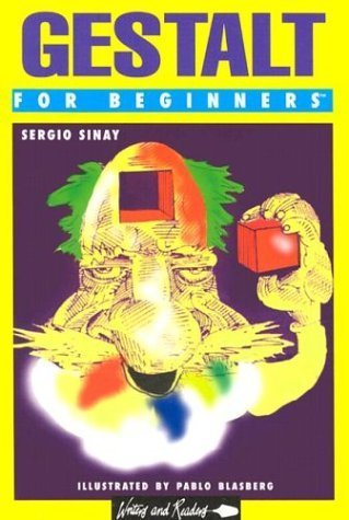 Gestalt for Beginners (Writers and Readers Documentary Comic Book) 1st in wraps edition by Sinay, Sergio, Blasberg, Pablo (1998) Paperback