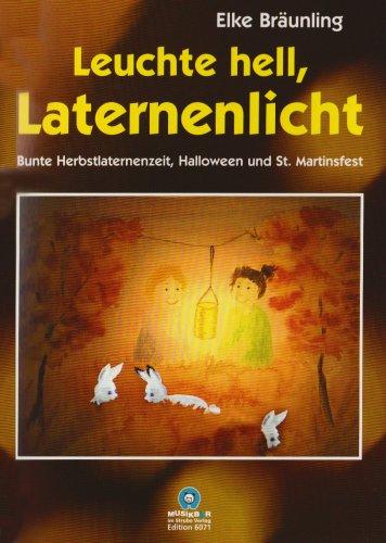 Leuchte hell, Laternenlicht: Bunte Herbstlaternenzeit, Halloween und St. Martinsfest