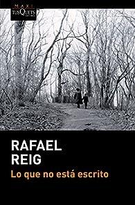 Lo que no está escrito par Rafael Reig