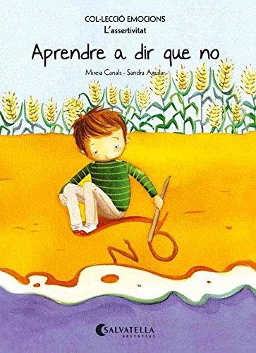 Aprendre a dir que no (rústica): Emocions 7 (L'assertivitat) (Emocions-rustica) por Mireia Canals Botines
