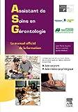 Assistant de soins en gérontologie: Le manuel officiel de la formation...