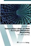 Konstruktion einer 3D-Welt durch parallelisiertes Raytracing: C++ AMP in der Praxis