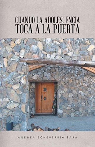 Cuando La Adolescencia Toca a La Puerta por Andrea Echeverría Sara