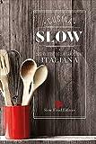 Cucina slow. 500 ricette della tradizione italiana