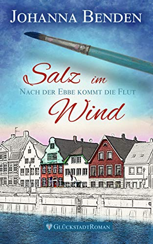 Salz im Wind: Nach der Ebbe kommt die Flut (Romantische Komödie Von Kindle-büchern)