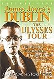 James Joyces Dublin: The Ulysses Tour