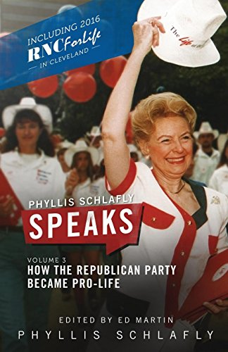 Phyllis Schlafly Speaks, Volume 3: How the Republican Party Became Pro-Life por Phyllis Schlafly