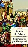 Reise in die Sahara: Kulturkompass fürs Handgepäck (Unionsverlag Taschenbücher) -