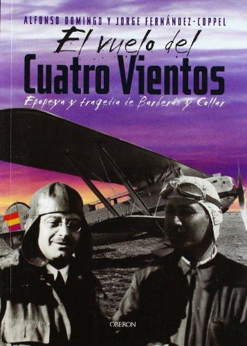 El vuelo del Cuatro Vientos: Epopeya y tragedia de Barberán y Collar (Memoria) por Alfonso Domingo Álvaro