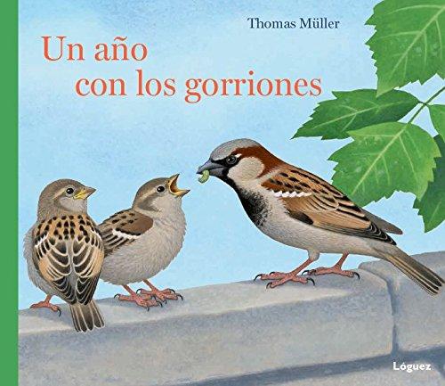 Un Año Con Los Gorriones por Thomas Müller