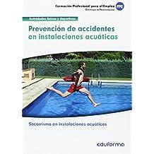 MF0270 Prevención de accidentes en instalaciones acuáticas. Certificado de profesionalidad Socorrismo en instalaciones acuáticas. Familia profesional Actividades físicas y deportivas