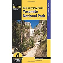 Best Easy Day Hikes Yosemite National Park, Fourth Edition (Where to Hike Series)