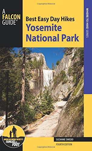 Best Easy Day Hikes Yosemite National Park, Fourth Edition