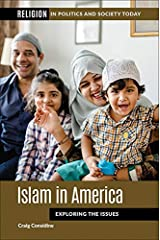 Islam in America: Exploring the Issues (Religion in Politics and Society Today) Kindle Edition