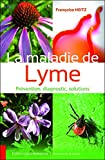 La maladie de Lyme - Prévention, diagnostic, solutions