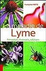 La maladie de Lyme - Prévention, diagnostic, solutions par Heitz