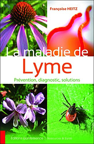 La maladie de Lyme - Prvention, diagnostic, solutions