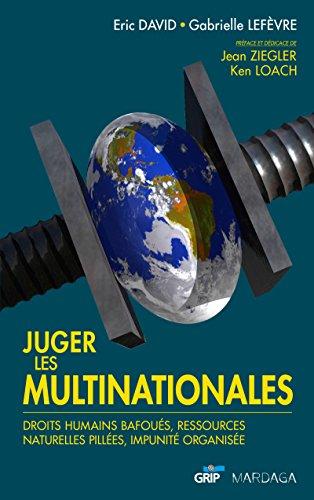 Juger les multinationales: Droits humains bafoués, ressources naturelles pillées, impunité organisée (HISTOIRE/ACTUAL)