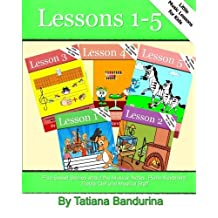 Little Music Lessons for Kids: Lessons 1-5: Five Sweet Stories about the Musical Notes, Piano Keyboard, Treble Clef and Musical Staff (Volume 10) by Tatiana Bandurina (2013-12-19)