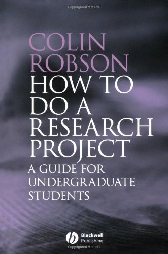 How to do a Research Project: A guide for undergraduate students by Robson, Colin (2007) Paperback