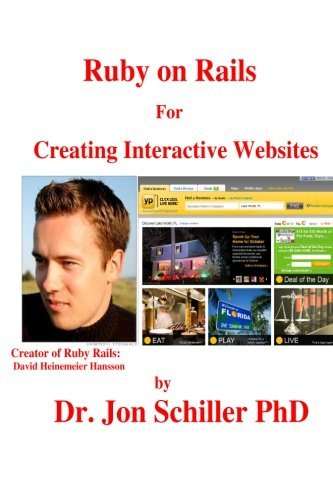 Ruby on Rails For Creating Interactive Websites by Dr. Jon Schiller PhD (2013-04-22)
