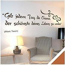 Exklusivpro Wandtattoo Spruch Wand-Worte Gib jedem Tag die Chance, der schönste deines Lebens zu werden. inkl. Rakel (zit03 haselnussbraun) 150 x 43 cm mit Farb- u. Größenauswahl