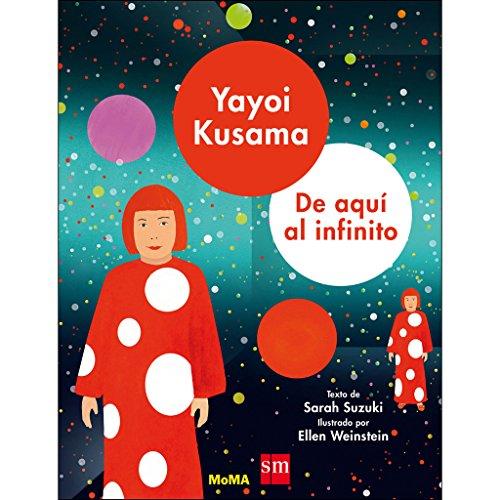 Yayoi Kusama: de aquí al infinito (Álbumes ilustrados) por Sarah Suzuki