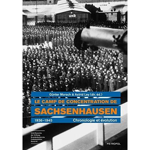 Le camp de concentration de Sachsenhausen 1936-1945: Chronologie et évolution