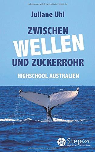 Zwischen Wellen und Zuckerrohr: High School Australien