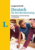 Langenscheidt Deutsch für den Berufseinstieg - Sprachkurs mit Buch und Übungsheft; Lehrerhandreichung als Download: Der Sprachkurs zur Erstorientierung am Arbeitsplatz