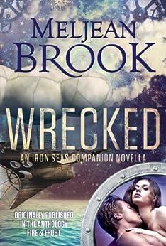 Wrecked (Iron Seas) by [Brook, Meljean]