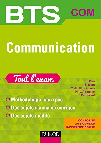 BTS Communication Tout l'exam - 2e éd. par Jean Piau