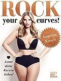 Rock your Curves!: Lerne deine Kurven lieben (Gräfe und Unzer Einzeltitel)