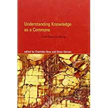 Understanding Knowledge as a Commons: From Theory to Practice (The MIT Press)