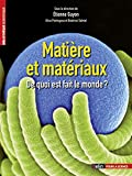 Matière et matériaux : De quoi est fait le monde ?...