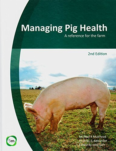 Managing Pig Health: A Reference for the Farm by M.R. Muirhead (2013-10-08)