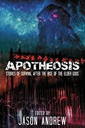 Apotheosis: Stories of Human Survival After The Rise of The Elder Gods by A.C Wise (2015-10-09)