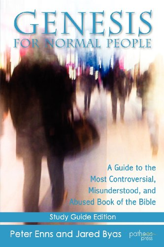 Genesis for Normal People: A Guide to the Most Controversial, Misunderstood, and Abused Book of the Bible