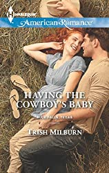Having the Cowboy's Baby (Mills & Boon American Romance) (Blue Falls, Texas, Book 2)