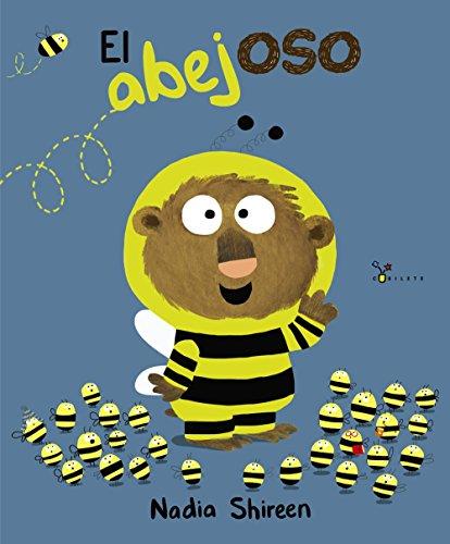 El abejoso (Castellano - A Partir De 3 Años - Álbumes - Cubilete) por Nadia Shireen