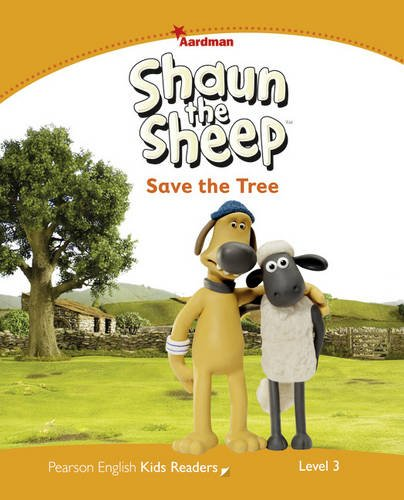 Shaun the Sheep Save the Tree Reader: Level 3 (Pearson English Kids Readers)