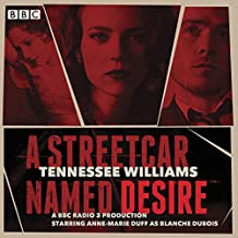 A Streetcar Named Desire: A BBC Radio Full-Cast Dramatisation