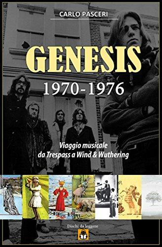 Genesis 1970-1976: Viaggio musicale da Trespass a Wind & Wuthering (Dischi da leggere) di [Pasceri, Carlo]