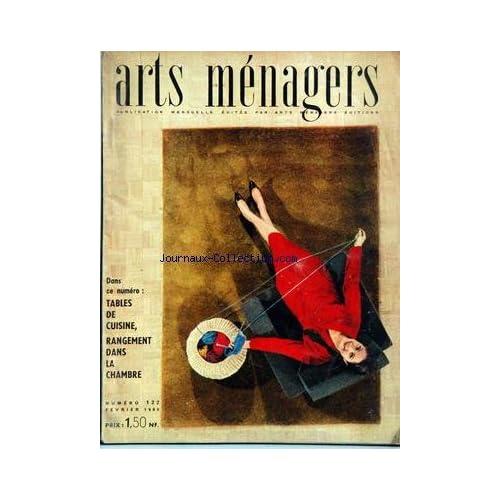 ARTS MENAGERS [No 122] du 01/02/1960 - AMENAGEMENT - MORALITES MENAGERES - CUISINE - ENFANTS - EQUIPEMENT MENAGER - FLEURS ET PLANTES.