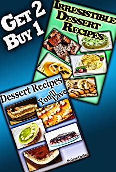 The Sweet Bundle: Delicious Dessert Recipes To Impress Your Loved Ones: [2 Cookbooks in 1] (Dessert Recipes Collection) (English Edition) von [Cooker, Jane, Cooker, Chris]