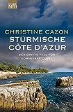 Stürmische Côte d´Azur: Der dritte Fall für Kommissar Duval (Kommissar Duval ermittelt, Band 3) - Christine Cazon