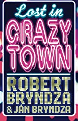 Lost In Crazytown by Robert Bryndza (2013-10-30)