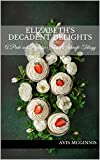 Elizabeth's Decadent Delights: A Pride and Prejudice Sensual Intimate Collection (English Edition)