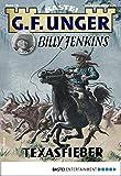 G. F. Unger Billy Jenkins 19 - Western: Texasfieber (G.F. Unger Classic-Edition)